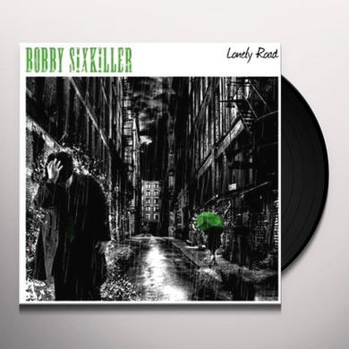 Bobby Sixkiller LONELY ROAD Vinyl Record