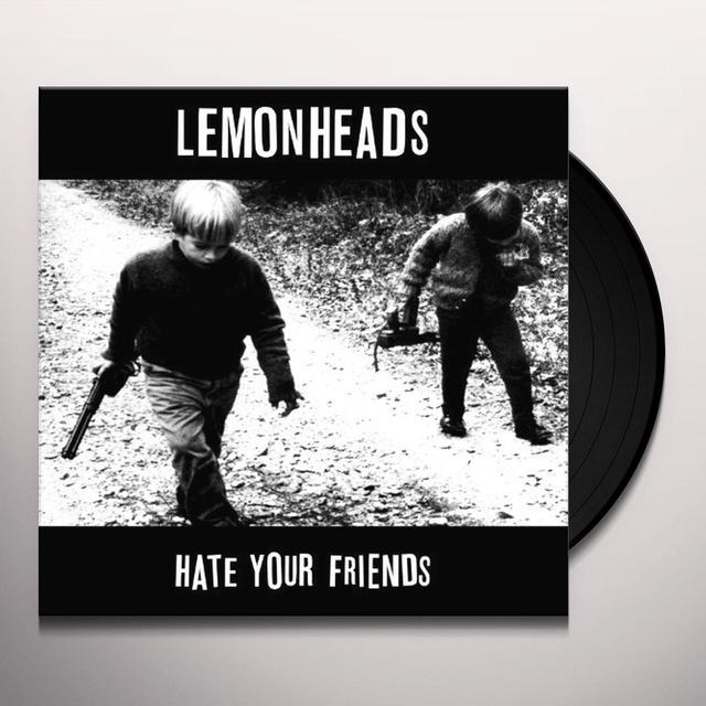 The Lemonheads HATE YOUR FRIENDS: DELUXE EDITION Vinyl Record