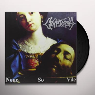 Cryptopsy NONE SO VILE (CLEAR VINYL) (UK)