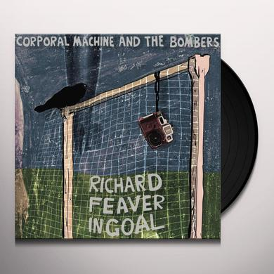 Corporal Machine & The Bombers RICHARD FEAVER IN GOAL Vinyl Record