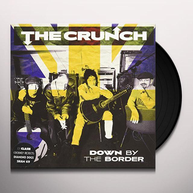 Crunch DOWN BY THE BORDER Vinyl Record
