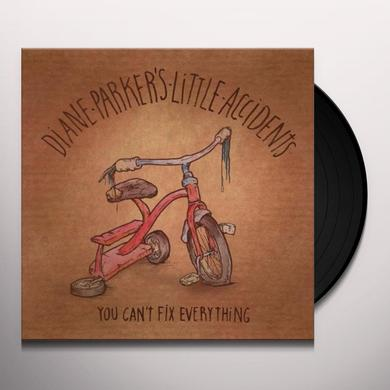 Diane Parker'S Little Accidents YOU CAN'T FIX EVERYTHING Vinyl Record
