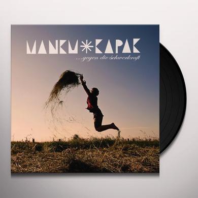 Manku Kapak GEGEN DIE SCHWERKRAFT Vinyl Record