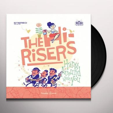 Hi-Risers HANG AROUND WITH YOU Vinyl Record - Holland Import