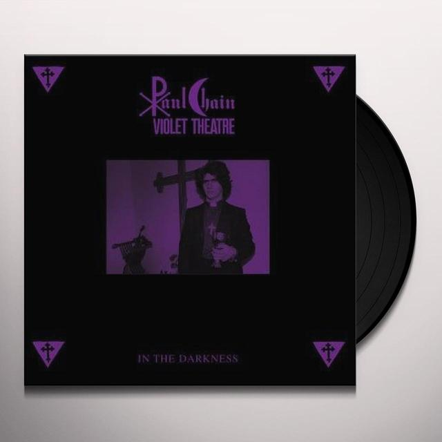 Chain Paul Violet Theatre IN THE DARKNESS/BLACK VINYL Vinyl Record - Italy Import