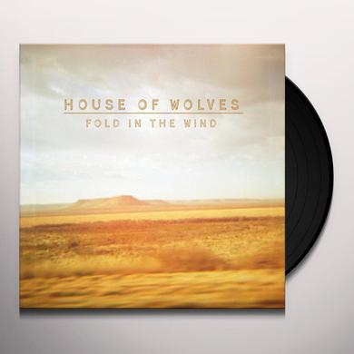 House Of Wolves FOLD IN THE WIND Vinyl Record