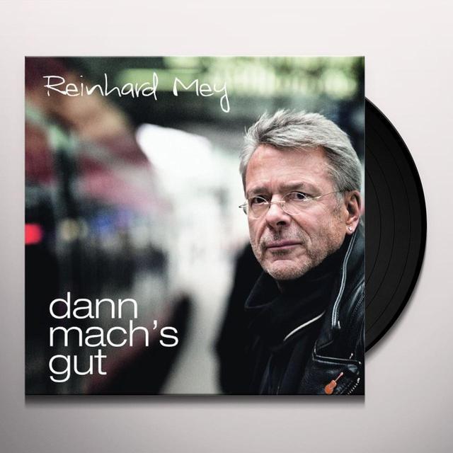 Reinhard Mey DANN MACH'S GUT (GER) Vinyl Record