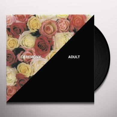 Ceremony ADULT Vinyl Record