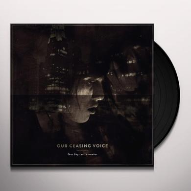 Our Ceasing Voice THAT DAY LAST NOVEMBER Vinyl Record