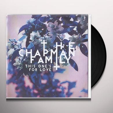 Chapman Family THIS ONE'S FOR LOVE Vinyl Record