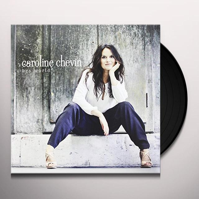 Caroline Chevin HEY WORLD Vinyl Record