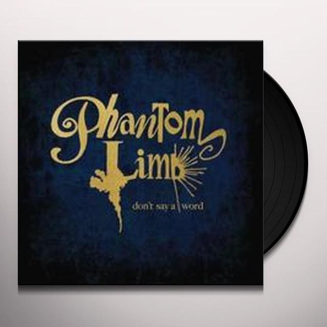 Phantom Limb DON'T SAY A WORD Vinyl Record