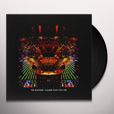Machine CALMER THAN YOU ARE Vinyl Record