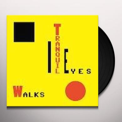 Tranquil Eyes WALKS Vinyl Record