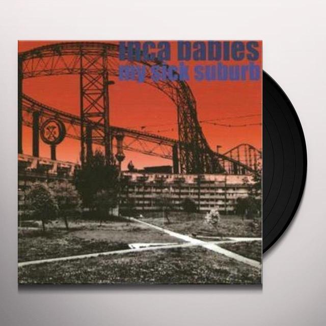 Inca Babies MY SICK SUBURB Vinyl Record - UK Import