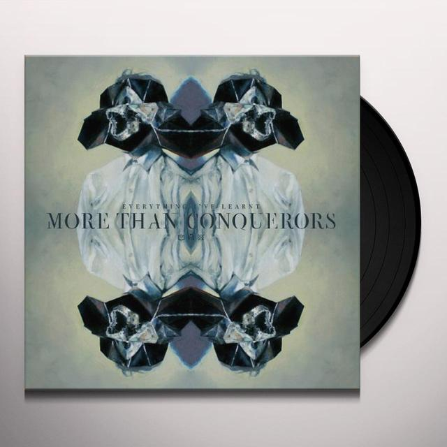 More Than Conquerors EVERYTHING I'VE LEARNT Vinyl Record
