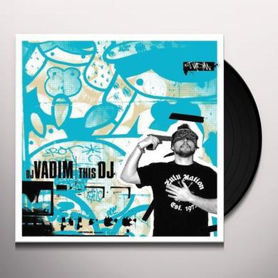 Dj Vadim THIS DJ (FRA) Vinyl Record