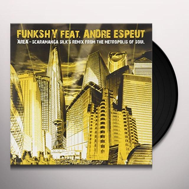 Funkshy Ft Andre Espeut AREA (SCARAMANGA SILK REMIX) Vinyl Record - UK Import