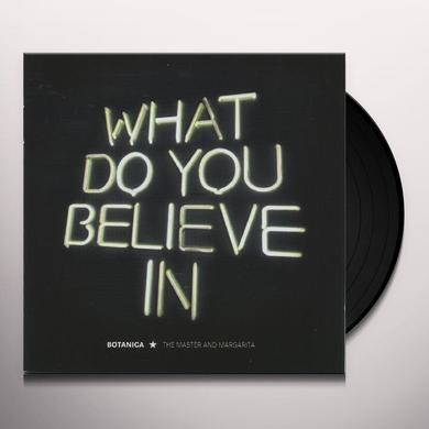 Botanica WHAT DO YOU BELIEVE IN (GER) Vinyl Record