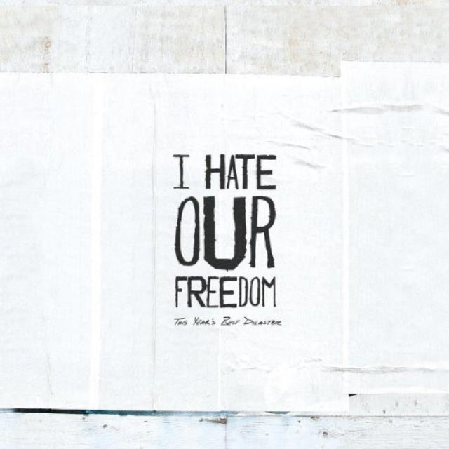 I Hate Our Freedom