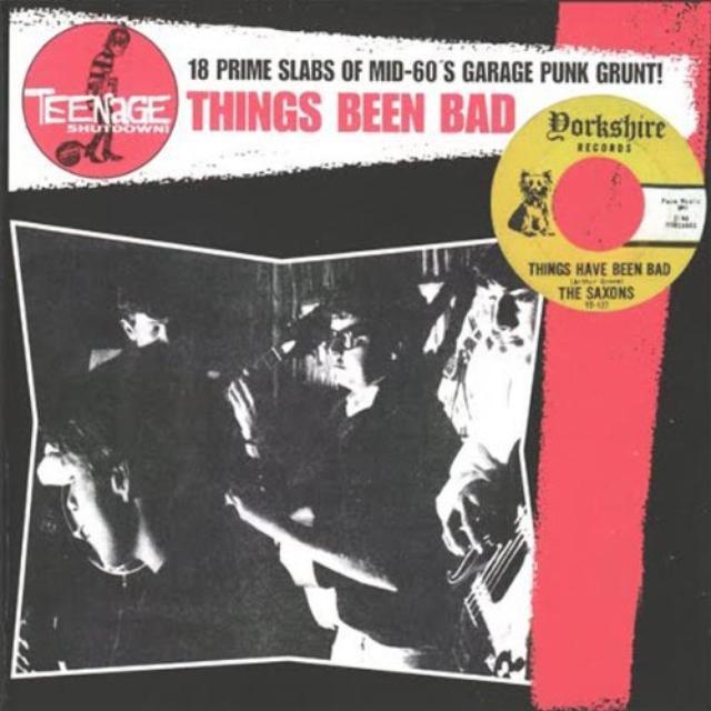 Things Been Bad 18 Prime Slabs Of Mid-60'S Garage