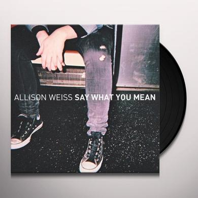 Allison Weiss SAY WHAT YOU MEAN Vinyl Record