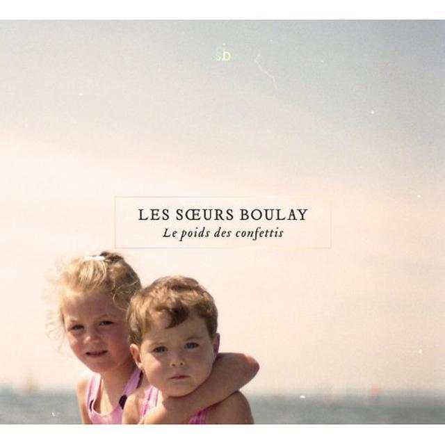 Soeurs Boulay LE POIDS DES CONFETTIS Vinyl Record