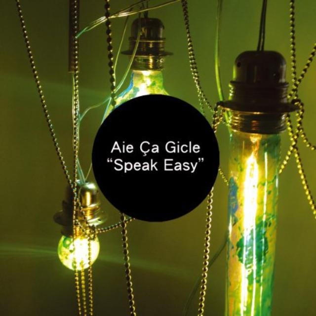 Aie Ca Gicle SPEAK EASY (GER) Vinyl Record