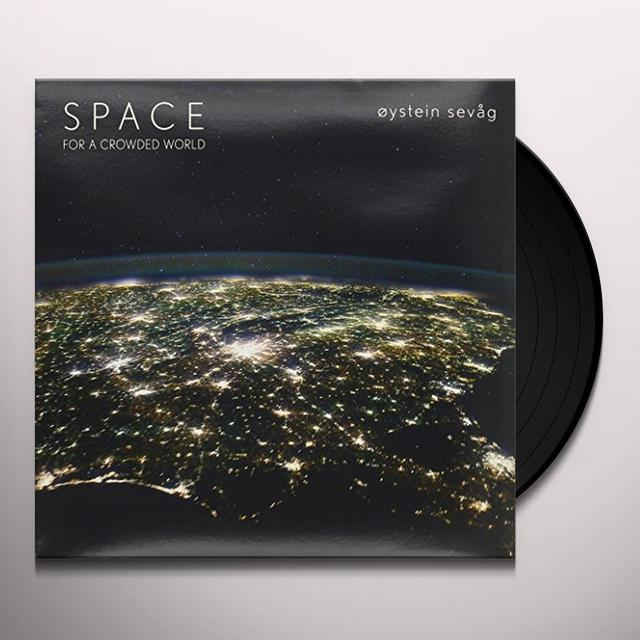 Oystein Sevag SPACE FOR A CROWDED WORLD Vinyl Record - Holland Import