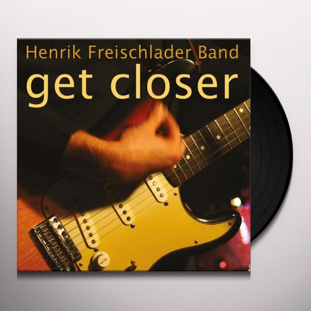 Henrik Freischlader Band GET CLOSER Vinyl Record