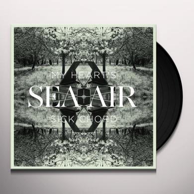 SEA+AIR MY HEART'S SICK CHORD Vinyl Record