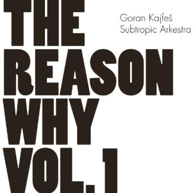Goran Kajfes Subtropic Arkestra VOL. 1-THE REASON WHY Vinyl Record - Sweden Release