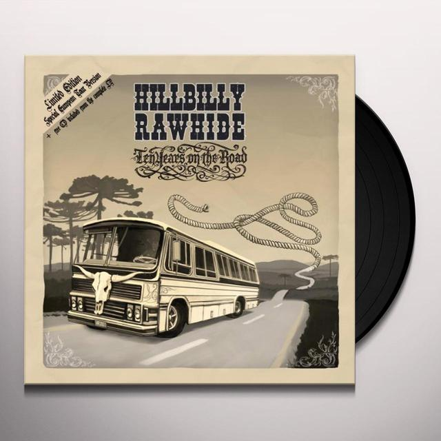 Hillabilly Rawhide 10 YEARS ON THE ROAD Vinyl Record
