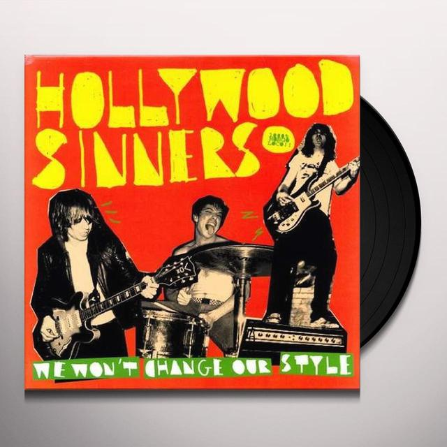 Hollywood Sinners WE WON'T CHANGE OUR STYLE Vinyl Record - UK Import