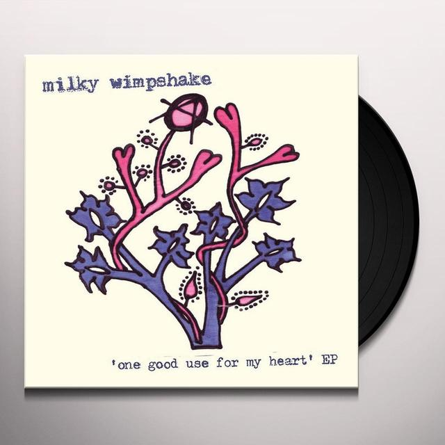 Milky Wimpshake ONE GOOD USE FOR MY HEART EP Vinyl Record
