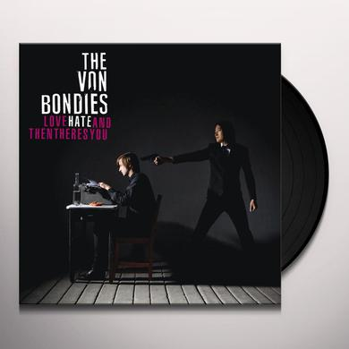 Von Bondies LOVE HATE & THEN THERE'S YOU Vinyl Record
