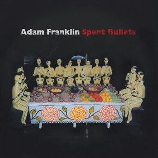 Adam Franklin SPENT BULLETS Vinyl Record - UK Import