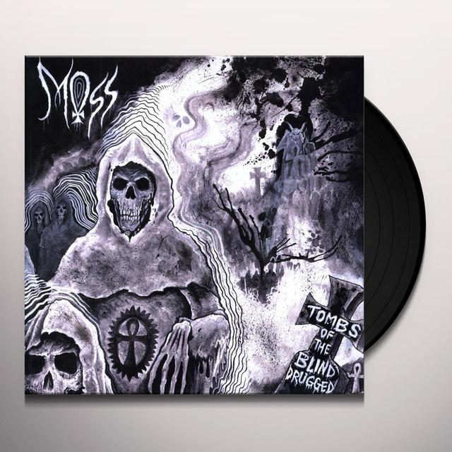 Moss TOMBS OF THE BLIND DRUGGED Vinyl Record