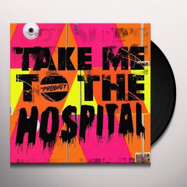 Prodigy TAKE ME TO THE HOSPITAL (UK) (Vinyl)