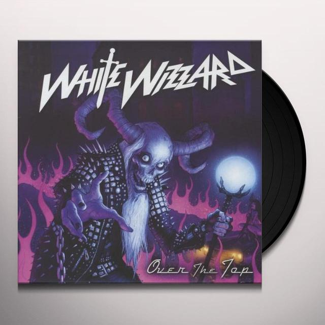 White Wizzard OVER THE TOP Vinyl Record
