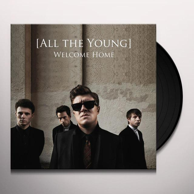 All The Young WELCOME HOME Vinyl Record
