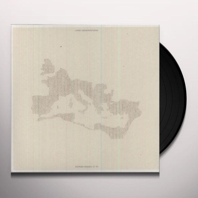 Land Observations ROMAN ROADS IV-XI Vinyl Record