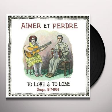 Aimer Perdre TO LOVE & TO LOSE SONGS 1917-34 (UK) (Vinyl)