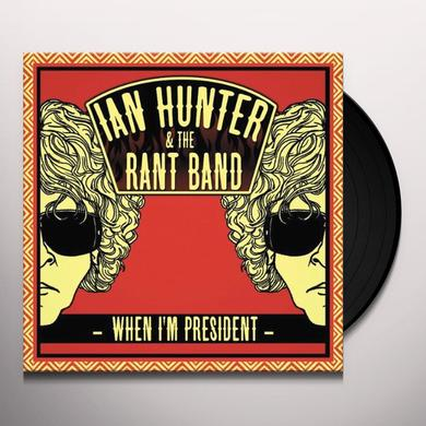 Ian Hunter & The Rant Band WHEN I'M PRESIDENT Vinyl Record - UK Import