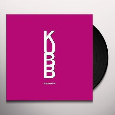Kubb SOMEBODY ELSE Vinyl Record - UK Import