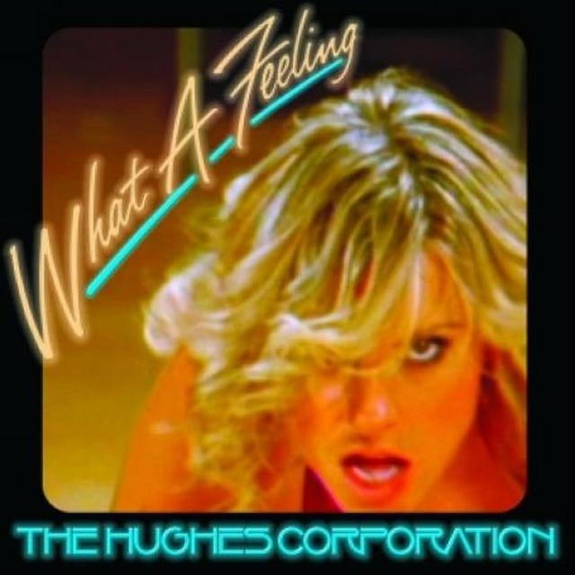 Hughes Corporation WHAT A FEELING Vinyl Record - UK Import