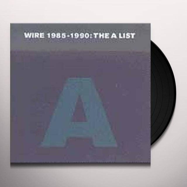 WIRE 1985-1990: THE A LIST (UK) (Vinyl)