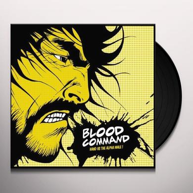 Blood Command HAND US THE ALPHA MALE Vinyl Record - UK Import