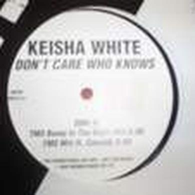 Keisha White DON'T CARE WHO KNOWS Vinyl Record