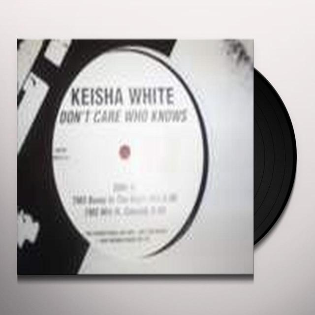 Keisha White DON'T CARE WHO KNOWS Vinyl Record - UK Import